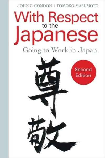 Ebook downloads pdf With Respect to the Japanese: Going to Work in Japan  by John Condon, Tomoko Masumoto