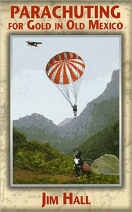 Parachuting for Gold in Old Mexico