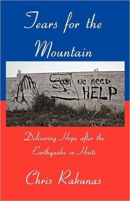 Tears for the Mountain: Delivering Hope after the Earthquake in Haiti