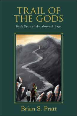 Trail of the Gods: Book Four of The Morcyth Saga