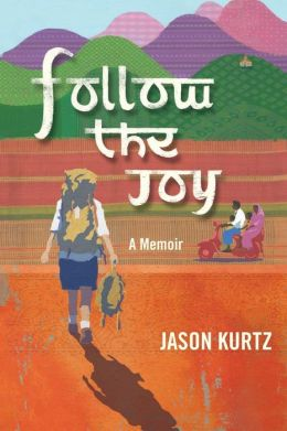 Follow The Joy: A Memoir