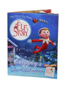 The Elf on the Shelf: An Elf's Story: Chippey's Great Adventure