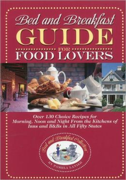 Bed and Breakfast Guide for Food Lovers