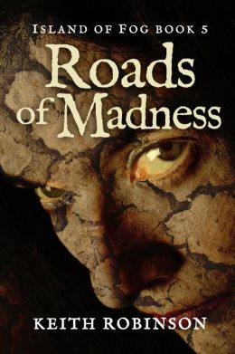 Roads of Madness (Island of Fog, Book 5)