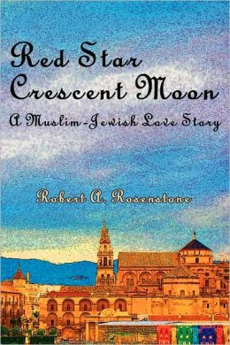 Red Star, Crescent Moon: A Muslim-Jewish Love Story