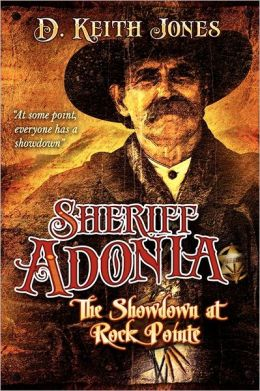 Sheriff Adonia- Showdown At Rock Pointe