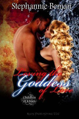 Loving the Goddess of Love (Children of Khaos)