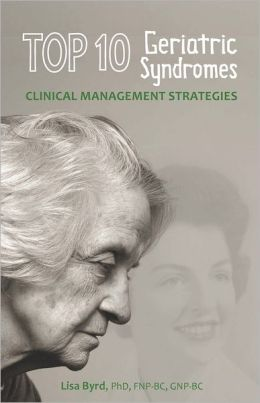TOP 10 Geriatric Syndromes: Clinical Management Strategies
