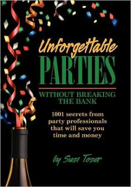 Unforgettable Parties...Without Breaking the Bank! Suzi Joy Tozer