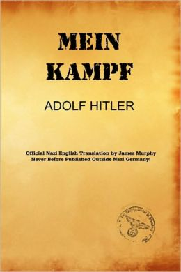 Mein Kampf (James Murphy Nazi Authorized Translation)