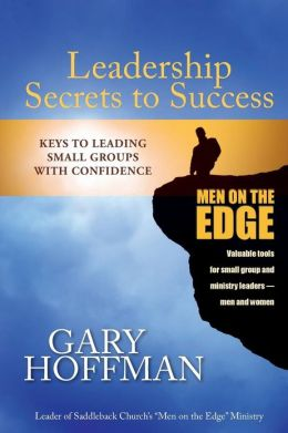 Leadership Secrets to Success: Keys to Leading Small Groups with Confidence
