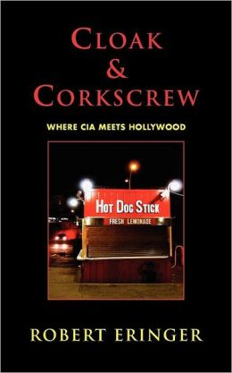 Cloak & Corkscrew: Where CIA Meets Hollywood
