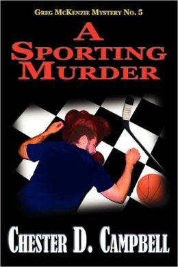 A Sporting Murder: Greg Mckenzie Mystery No. 5