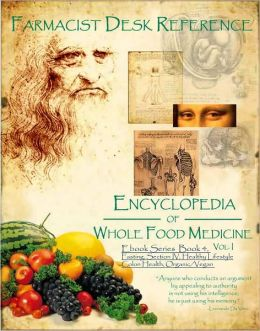 Section IV, Breatharianism, Plaque Plague, Colon Health, Section IV of the FDR which covers Stress, Organic discussion and Vegan living: Farmacist Desk Reference E book series