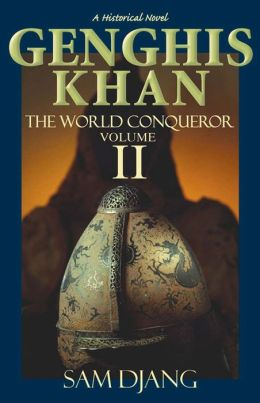Genghis Khan the World Conqueror Volume 2