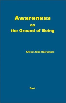 Awareness As the Ground of Being