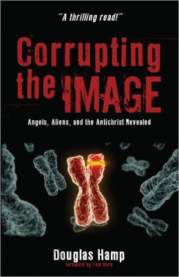 Corrupting the Image: Angels, Aliens, and the Antichrist Revealed
