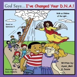 God Says I've Changed Your DNA: Walk as Children of the Light