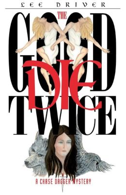 The Good Die Twice (Chase Dagger Series #1)
