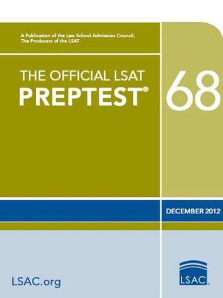 The Official LSAT PrepTest 68: (Dec. 2012 LSAT)