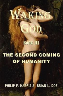 Waking God: Book Three: The Second Coming of Humanity
