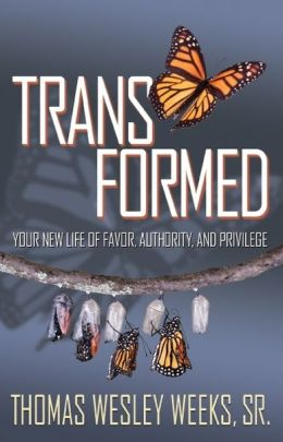 Transformed!: Your New Life of Favor, Authority, and Privilege