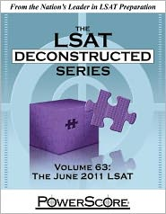The PowerScore LSAT Deconstructed Series Volume 63: The June 2011 LSAT Deconstructed