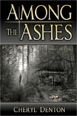 Among the Ashes: Darkfire Series Book One