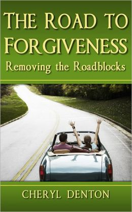 The Road to Forgiveness: Removing the Roadblocks