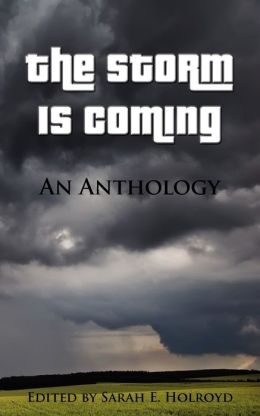 The Storm is Coming: An Anthology