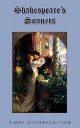 Shakespeare's Sonnets: Bilingual Edition: English-French