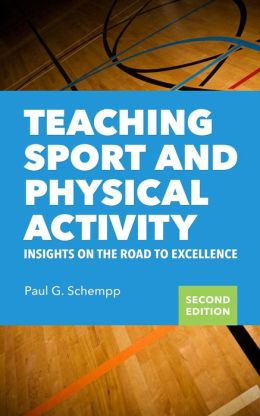 Teaching Sport and Physical Activity: Insights on the Road to Excellence