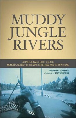 Muddy Jungle Rivers: A River Assault Boat Cox'n's Memory Journey of His War in Vietnam and Return Home