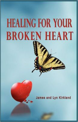 HEALING FOR YOUR BROKEN HEART