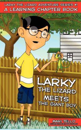 Larky the Lizard Meets the Giant Boy