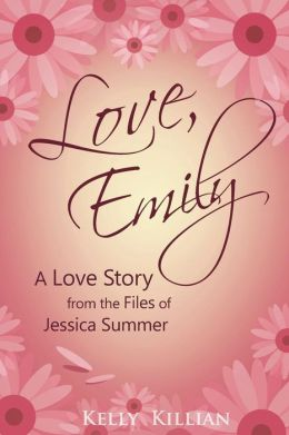 Love, Emily: A Love Story from the Files of Jessica Summer