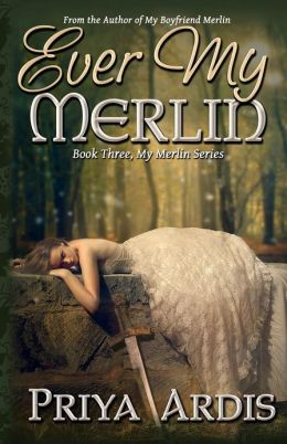 Ever My Merlin: Book 3, My Merlin Series