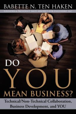 Do You Mean Business? Technical/Non-Technical Collaboration, Business Development and You
