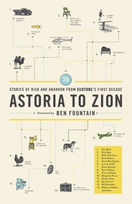 Astoria to Zion: Stories of Risk and Abandon from Ecotone's First Decade