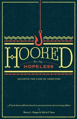 Hooked but not Hopeless: Escaping the Lure of Addiction