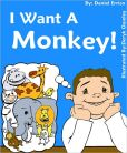 Book Cover Image. Title: I Want a Monkey!, Author: Daniel Errico