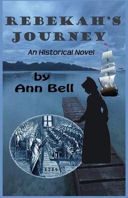 Rebekah's Journey: An Historical Novel