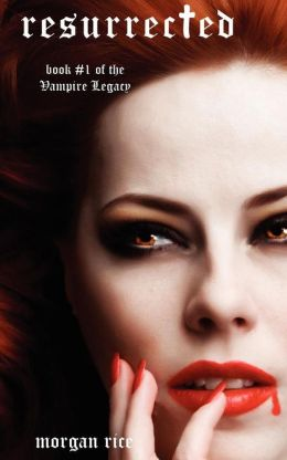 Resurrected (Book #1 of the Vampire Legacy)
