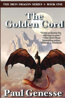 The Golden Cord: Book One of the Iron Dragon Series