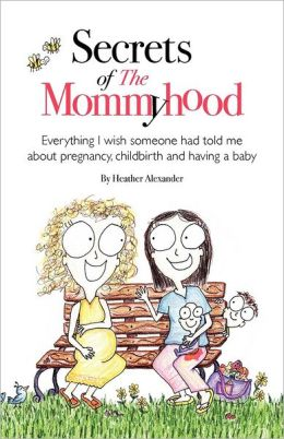 Secrets of The Mommyhood