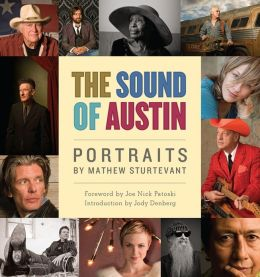 The Sound of Austin: Portraits by Mathew Sturtevant