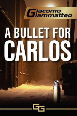 A Bullet for Carlos: Blood Flows South, Book 1