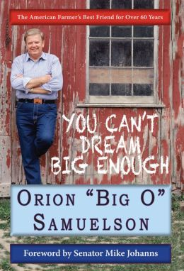 You Can't Dream Big Enough: The American Farmer's Friend for over 60 Years