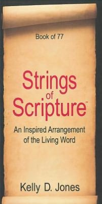 Strings of Scripture: An Inspired Arrangement of the Living Word