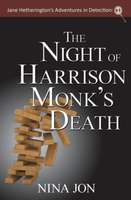 The Night of Harrison Monk's Death: Jane Hetherington's Adventures in Detection: 1